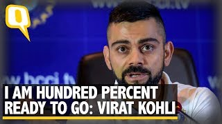 I Am Hundred Percent Ready to Get Back to The Field: Virat Kohli | The Quint