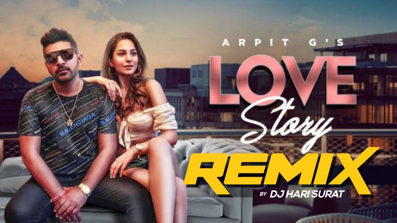 Love Story Remix | DJ Hari Surat | Arpit G | Latest Gujarati Songs