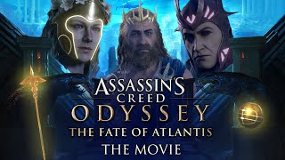 Assassin's Creed Odyssey: The Fate of Atlantis (The Movie)