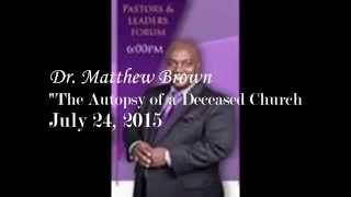 (Fri) Dr Matthew Brown: The Autopsy of a Deceased Church (Evangel Fellowship COGIC)