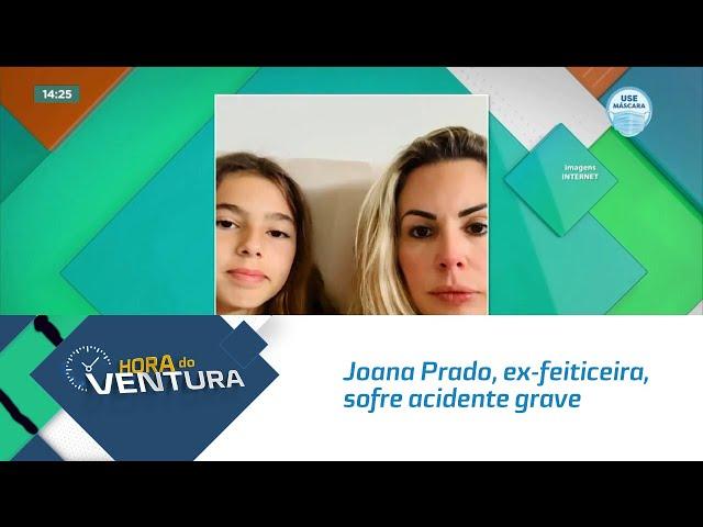 Joana Prado, ex-feiticeira, sofre acidente grave