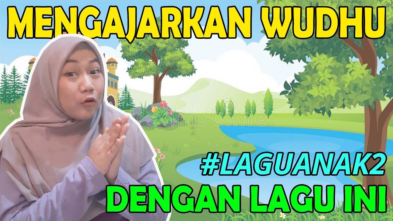 LAGU & TEPUK WUDHU  Lagu Anak PAUD / TK untuk Mengajarkan Wudhu