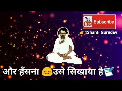 Jo duniya se thukaraya he ...wo mandoli me aaya he ...whatsapp status Shanti Gurudev bhajan mandoli