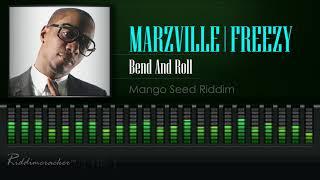 Marzville & Freezy - Bend And Roll (Mango Seed Riddim) [2018 Soca] [HD]