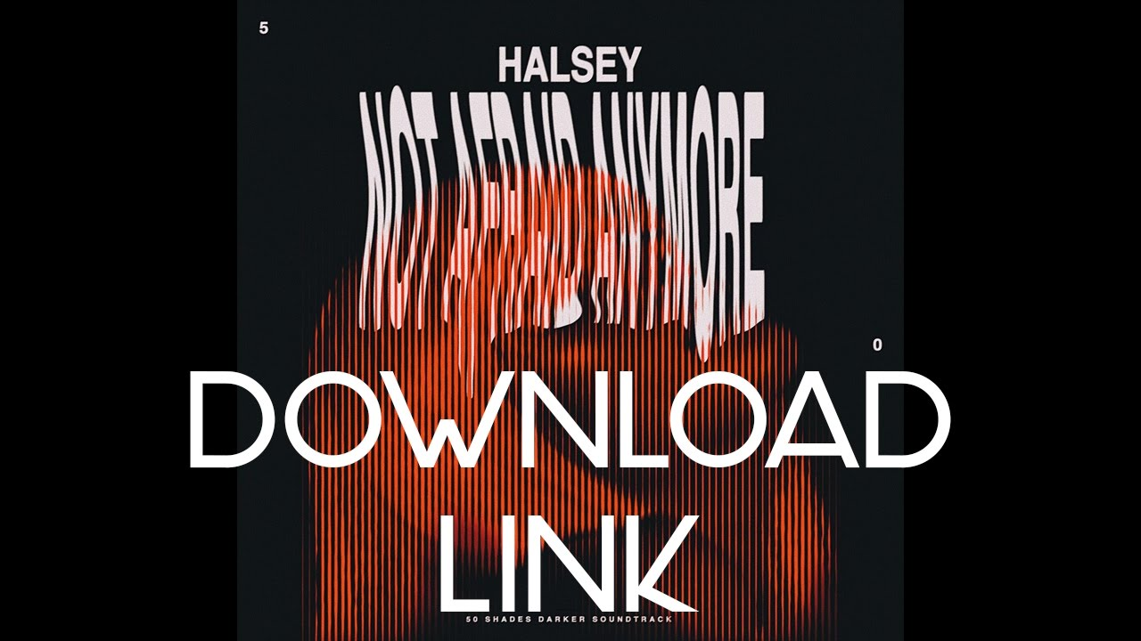 Halsey - not afraid anymore (Download link) - YouTube