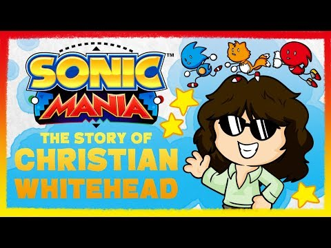 Sonic Mania: The Story of Christian Whitehead (Taxman) and Simon Thomley (Stealth)