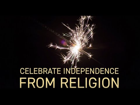 Ask an Atheist: Celebrating our Independence From Religion.