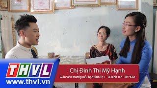 THVL | Danh hài đất Việt - Tập 31: Khán giả may mắn - Chị Đinh Thị Mỹ Hạnh
