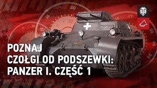 Poznaj czołgi od podszewki: Panzer I. Część 1 [World of Tanks Polska]