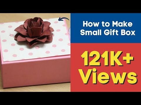 DIY Gift Box Ideas: How to Make Small Gift Box at Home with DIY Paper Flower