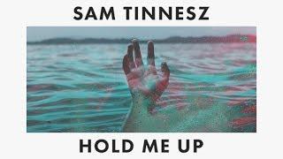 Sam Tinnesz Hold Me Up Audio.mp3