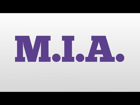 M.I.A. meaning and pronunciation