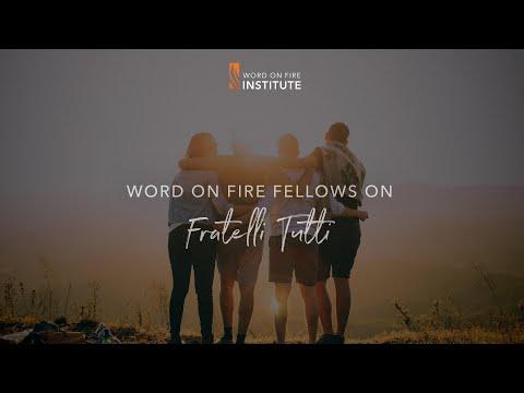 "Word on Fire Fellows on ""Fratelli Tutti"""