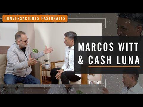 Marcos Witt entrevista a Cash Luna - Conversaciones Pastorales