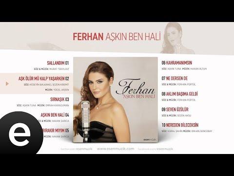 Aşk Ölür Mü Kalp Yaşarken (Ferhan) Official Audio #aşkölürmükalpyaşarken #ferhan