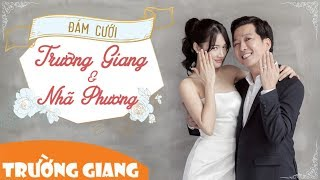Những khoảnh khắc hạnh phúc trong Đám cưới Trường Giang và Nhã Phương