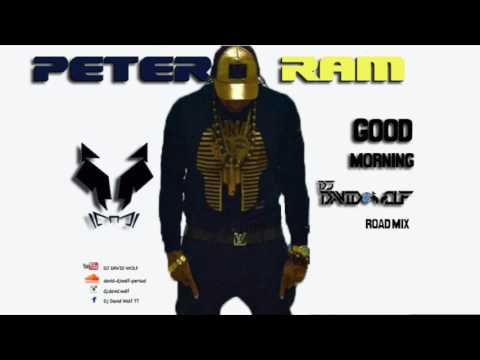 Peter Ram - Good Morning (Dj David Wolf Roadmix) Trinidad