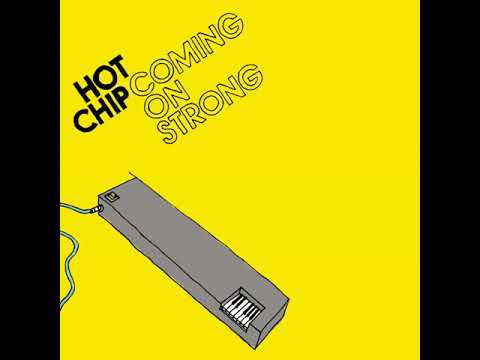 Hot Chip - Coming on strong (Full album)