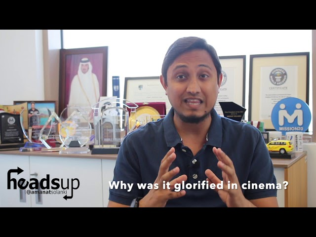 HeadsUp with Amanat Solanki | #36: Why was it glorified in cinema?