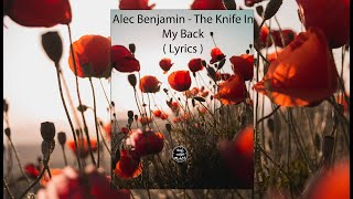 Alec Benjamin - The Knife In My Back ( Lyrics )