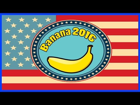 Banana for President 2016 (US Presidential Election 2016 best candidate)