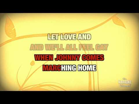 """When Johnny Comes Marching Home in the Style of """"Traditional"""" with lyrics (no lead vocal)"""