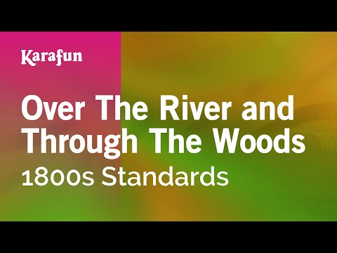 Karaoke Over The River and Through The Woods - 1800s Standards *