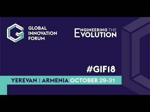 "Global Innovation Forum 2018 ""Engineering the Evolution"" 