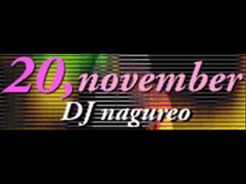DJ nagureo - 20, november (HQ)