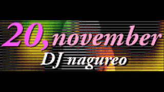 DJ nagureo - 20, november (HQ)