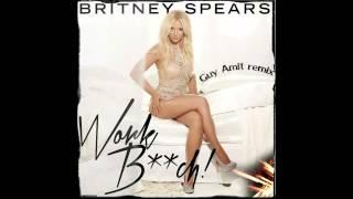 Britney Spears - Work B**ch (GuyAmit-Remix)