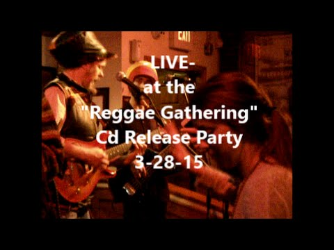 "Jahson & The Natty Vibez (""Reggae Gathering"" Cd Release Party) 3-28-15"