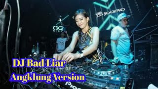 Download DJ BAD LIAR Versi Angklung Terbaru 2020 Remix - Full Bass