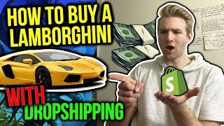 How To Buy A Lamborghini With Dropshipping (EASY)