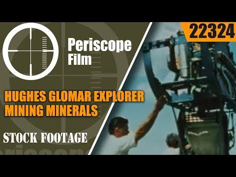 HUGHES GLOMAR EXPLORER   MINING MINERALS IN THE DEEP OCEAN  MAGANESE NODULE RECOVERY  22324
