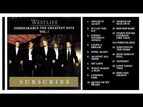 Westlife UnbreakableThe Greatest Hits Vol  1  Full Album