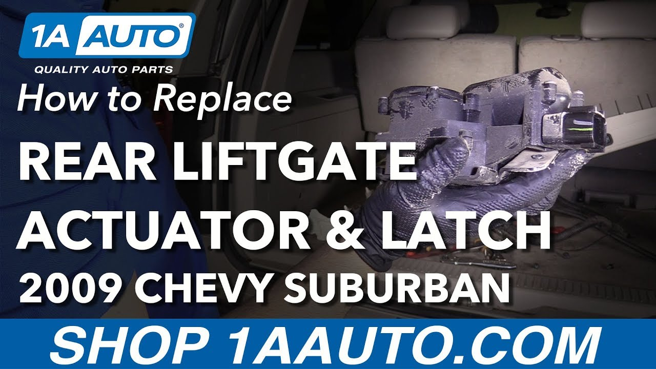 how to replace rear lift gate actuator and latch 07-14 chevrolet suburban
