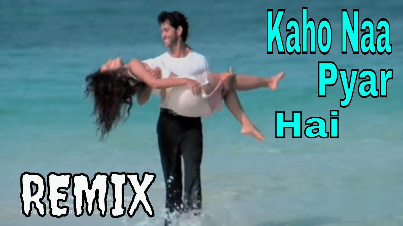 Kaho Naa Pyar Hai - REMIX - YouTube