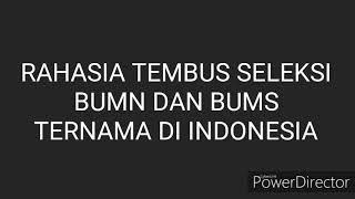 Rahasia tembus seleksi BUMN dan BUMS ternama di Indonesia