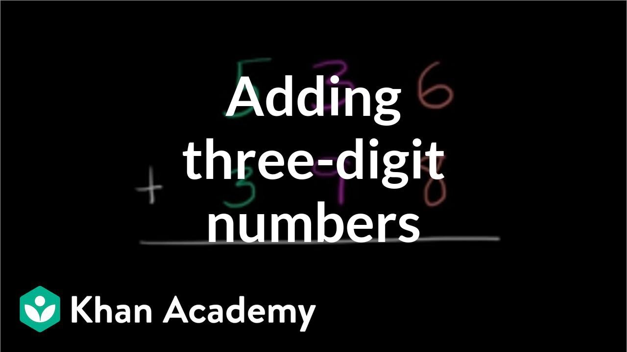medium resolution of Using place value to add 3-digit numbers: part 1 (video)   Khan Academy