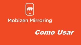 Mobizen Mirroring Como Usar