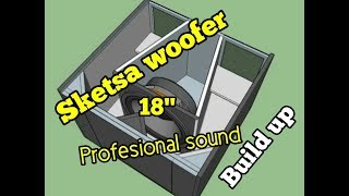 "SKETSA BOX SOUND WOOFER 18"" BUILD UP"