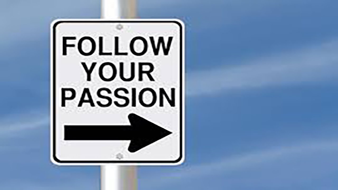 why you should be doing what you re passionate about