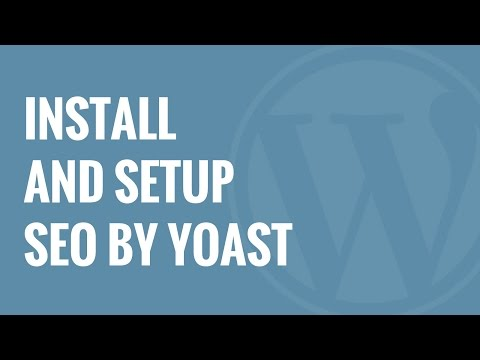 How to Install and Setup WordPress SEO Plugin by Yoast
