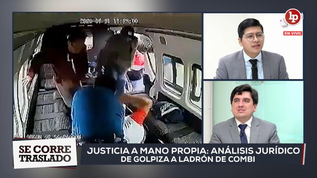Justicia por mano propia: análisis jurídico de golpiza a ladrón de combi