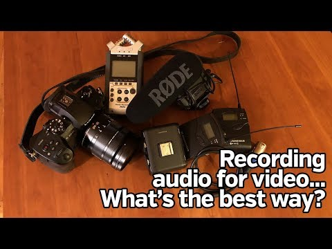 Recording audio for video: What's the best way?