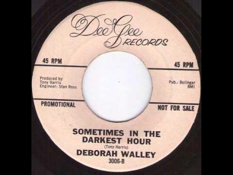 Deborah Walley   Sometimes in the darkest hours