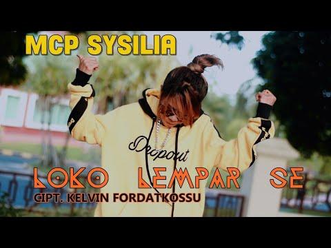 LOKO LEMPAR SE - MCP SYSILIA [HD] ( Official Video Clip ) Cipt. Kelvin Fordatkossu 2019