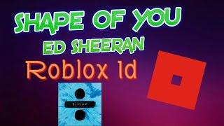 Shape of you-Ed Sheeran-ID Roblox