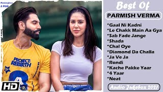 Best Of Parmish Verma    Audio Jukebox 2021    All Hit Songs Of Parmish Verma    Masterpiece A Man
